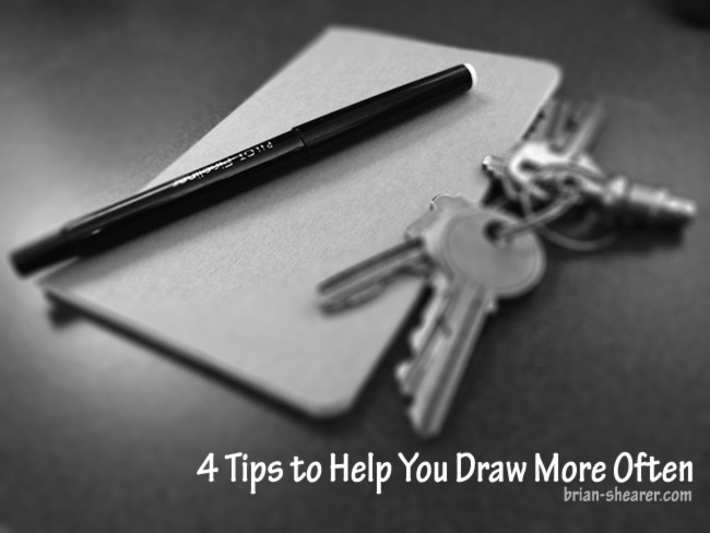 4 Tips To Help You Draw More Often