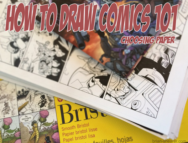 How to Draw Comics 101: Choosing Paper